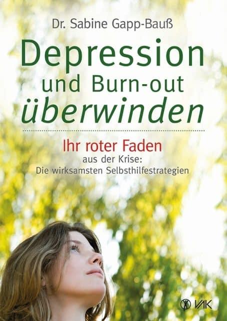 Depression und Burn out überwinden von Dr. med. Sabine Gapp-Bauß