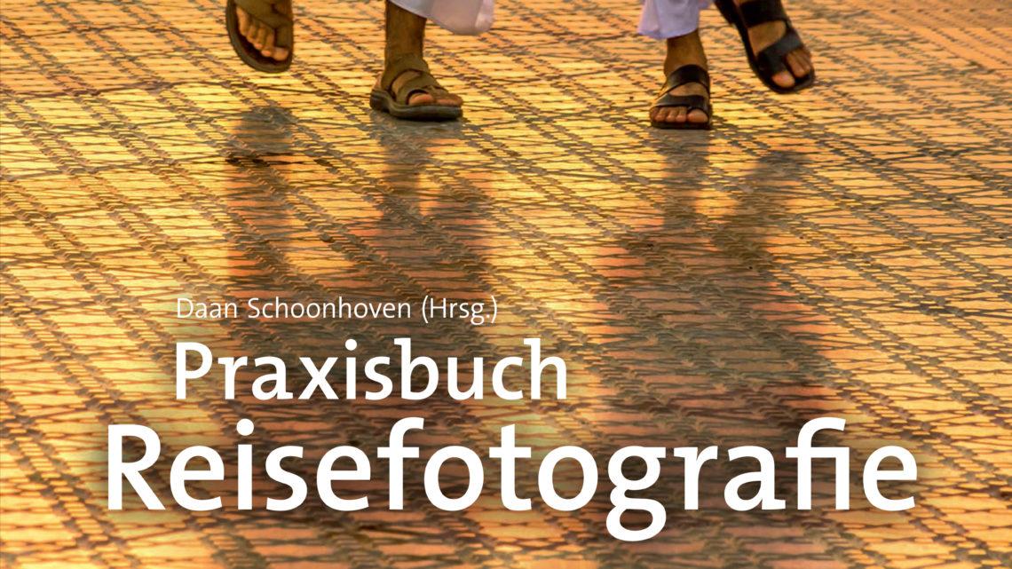 """""""Praxisbuch Reisefotografie"""" von Daan Schoonhoven"""