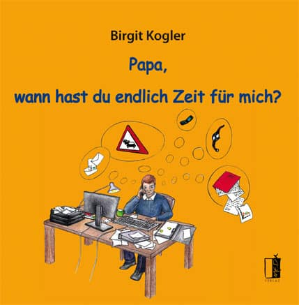 """""""Papa, wann hast Du endlich Zeit für mich?"""" von Birgit Kogler"""