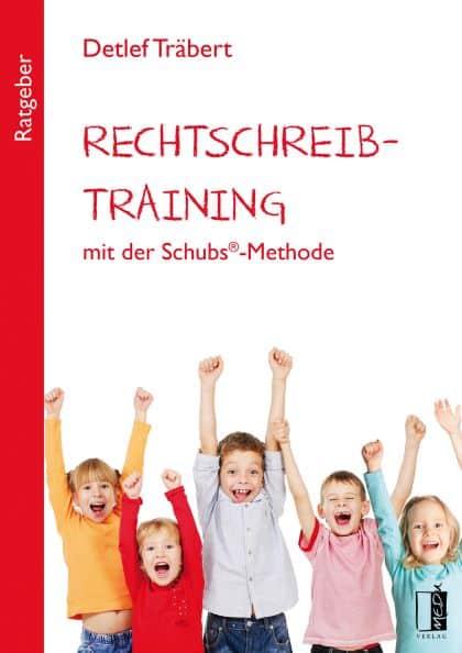 """""""Rechtschreibtraining mit der Schubs®-Methode"""" von Detlef Träbert"""
