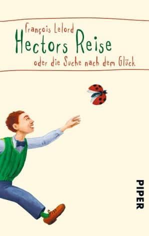 """""""Hectors Reise oder die Suche nach dem Glück"""" von Francois Lelord"""
