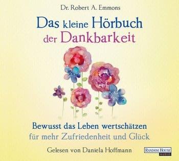 """""""Das kleine Hörbuch der Dankbarkeit"""" von Dr. Robert A. Emmons"""