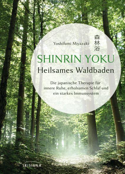 """""""SHINRIN YOKU – Heilsames Waldbaden"""" von Yoshifumi Miyazaki"""