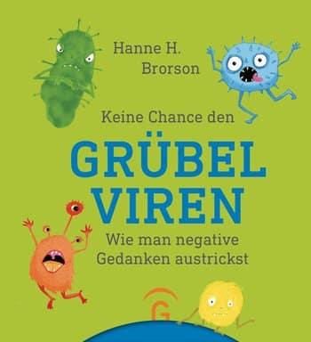 """""""Keine Chance den Grübelviren – Wie man negative Gedanken austrickst"""" von Hanne H. Brorson"""