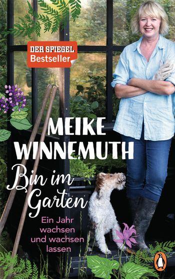 """""""Bin im Garten – Ein Jahr wachsen und wachsen lassen"""" von Meike Winnemuth"""