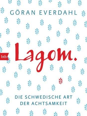 """""""Lagom. Die schwedische Art der Achtsamkeit"""" von Göran Everdahl"""