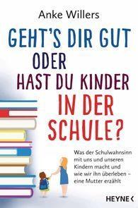 """""""Geht´s Dir gut oder hast Du Kinder in der Schule?"""" von Anke Willers"""