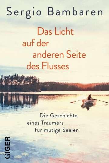 """""""Das Licht auf der anderen Seite des Flusses"""" von Sergio Bambaren"""