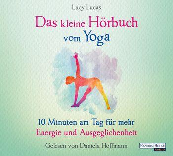 """""""Das kleine Hörbuch vom Yoga"""" von Lucy Lucas"""