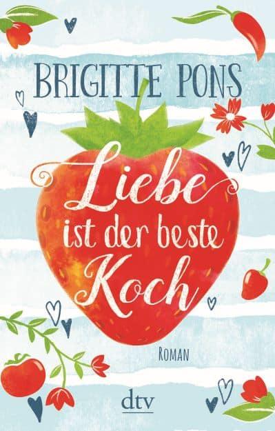 """""""Liebe ist der beste Koch"""" von Brigitte Pons"""
