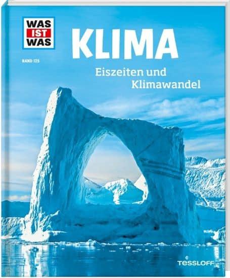 """""""Klima – Eiszeiten und Klimawandel"""" aus der Reihe WAS IST WAS von Manfred Baur (BAND 125)"""