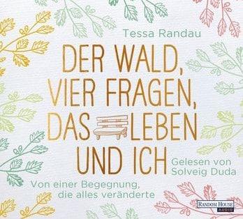 """""""Der Wald, vier Fragen, das Leben und ich"""" von Tessa Randau (Hörbuch)"""