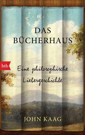 """""""Das Bücherhaus – Eine philosophische Liebesgeschichte"""" von John Kaag"""