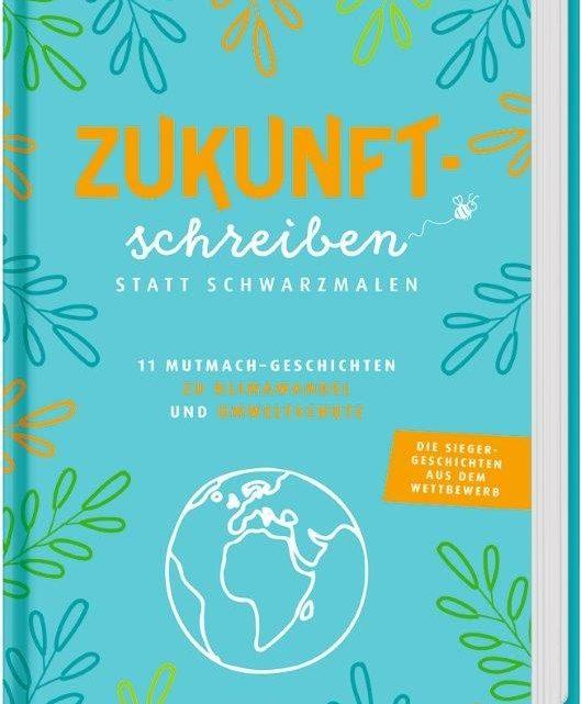"""""""Zukunftschreiben statt schwarzmalen"""", 11 Mutmach-Geschichten"""