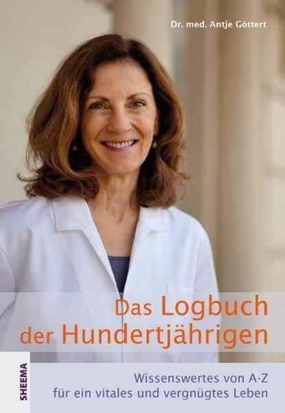 """""""Das Logbuch der Hundertjährigen"""" von Dr. med. Antje Göttert"""