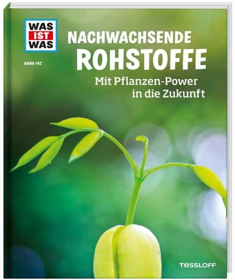 """""""Nachwachsende Rohstoffe"""" aus der Reihe WAS IST WAS von Alexandra Werdes (Band 142)"""