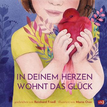 """""""In Deinem Herzen wohnt das Glück"""" von Reinhard Friedl"""