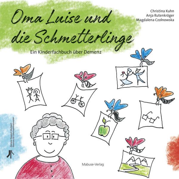 """""""Oma Luise und die Schmetterlinge"""" von Christina Kuhn, Anja Rutenkröger und Magdalena Czolnowska"""